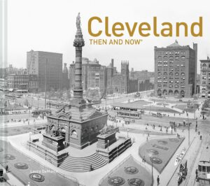Cleveland Then and Now Cover by Laura DeMarco