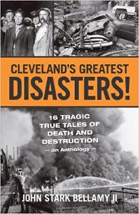 Cleveland's Greatest Disasters Cove by John Stark Bellamy