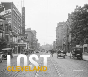 Lost Cleveland Book Cover by Laura DeMarco